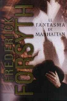 El fantasma de Manhattan – Frederick Forsyth