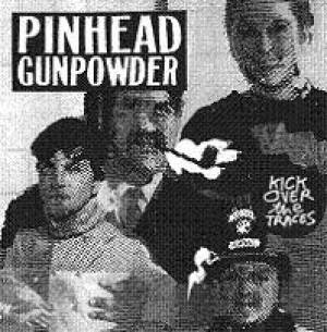 Pinhead Gunpowder - Kick Over the Traces (2009) ~ Punk Rock Everyday