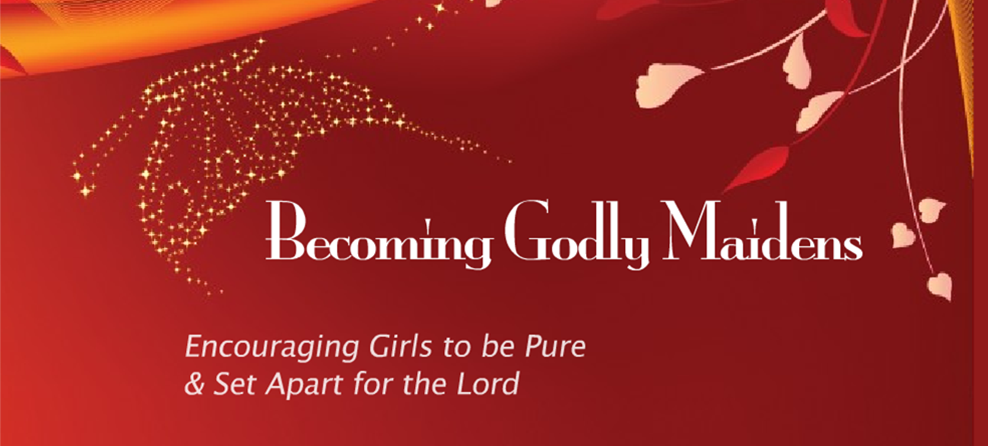 Becoming Godly Maidens