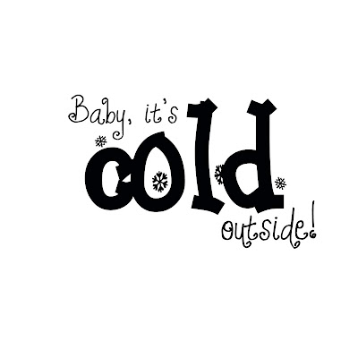 Old Word Art Site: Baby, It's Cold Outside!