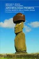 Archeologia proibita - Michael Cremo, Richard Thompson