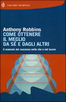 Come ottenere il meglio da sé e dagli altri - Anthony Robbins