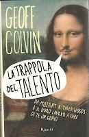 La trappola del talento - Geoff Colvin (miglioramento personale)