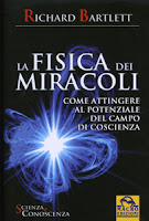La fisica dei miracoli - Richard Bartlett (fisica quantistica)