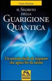 Il segreto della guarigione quantica - Frank Kinslow (benessere)