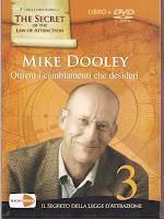 Ottieni i cambiamenti che desideri - Mike Dooley (legge di attrazione)