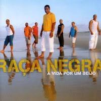 CD Raça Negra - Dou a Vida Por um Beijo