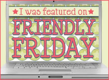 Friendly Friday Feature