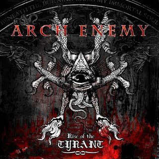 http://4.bp.blogspot.com/_eSBoq_nRl7M/SK8HPec5HNI/AAAAAAAAAXY/-_UaBkNdHm4/s400/Arch+Enemy+-+Rise+of+the+Tyrant+(2007).jpg