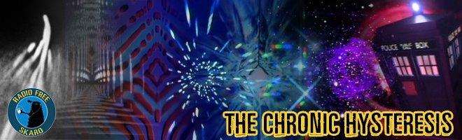 Radio Free Skaro The Chronic Hysteresis