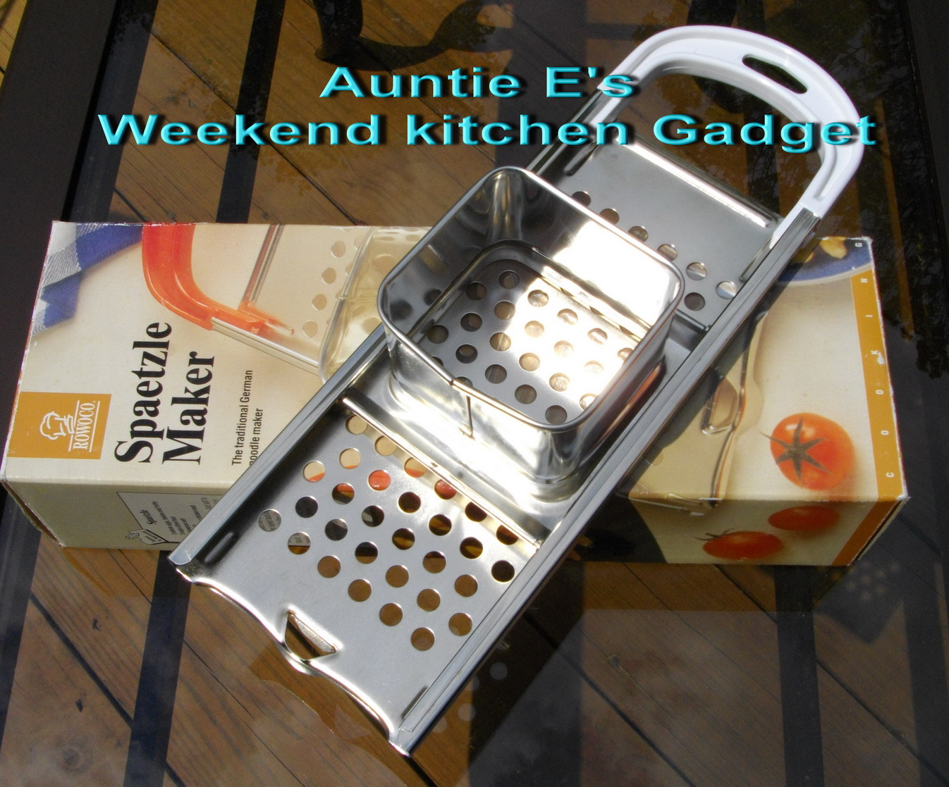 Auntie E S Kitchen Weekend Kitchen Gadget A German Affair