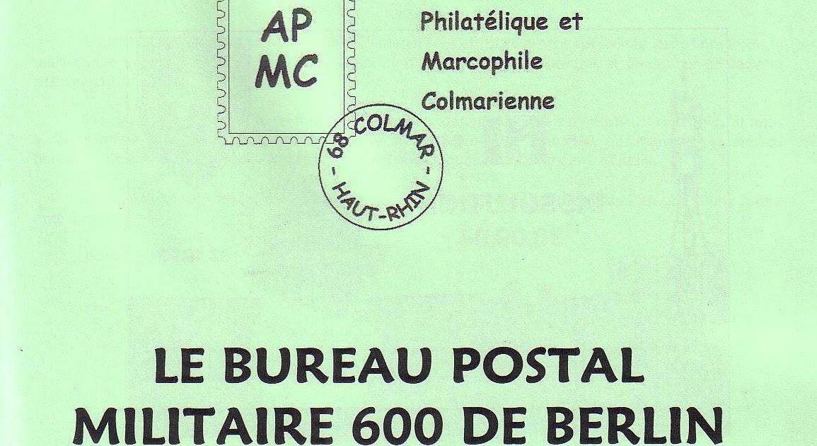 la poste aux armees etude sur quot le bureau postal militaire 600 de berlin 1945 1994 quot