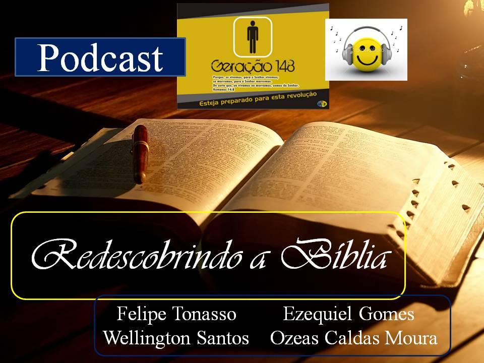 908b98ee2 VEM SENHOR JESUS  Redescobrindo a Bíblia - Podcast geração 148