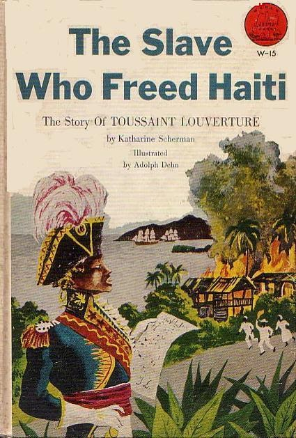 Fun To Be Bad Toussaint L Ouverture The Slave Who Freed