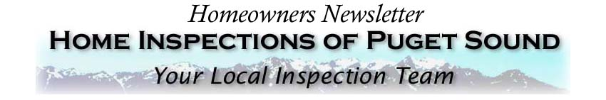 Home Inspection of Puget Sound - Homeowners Newsletter