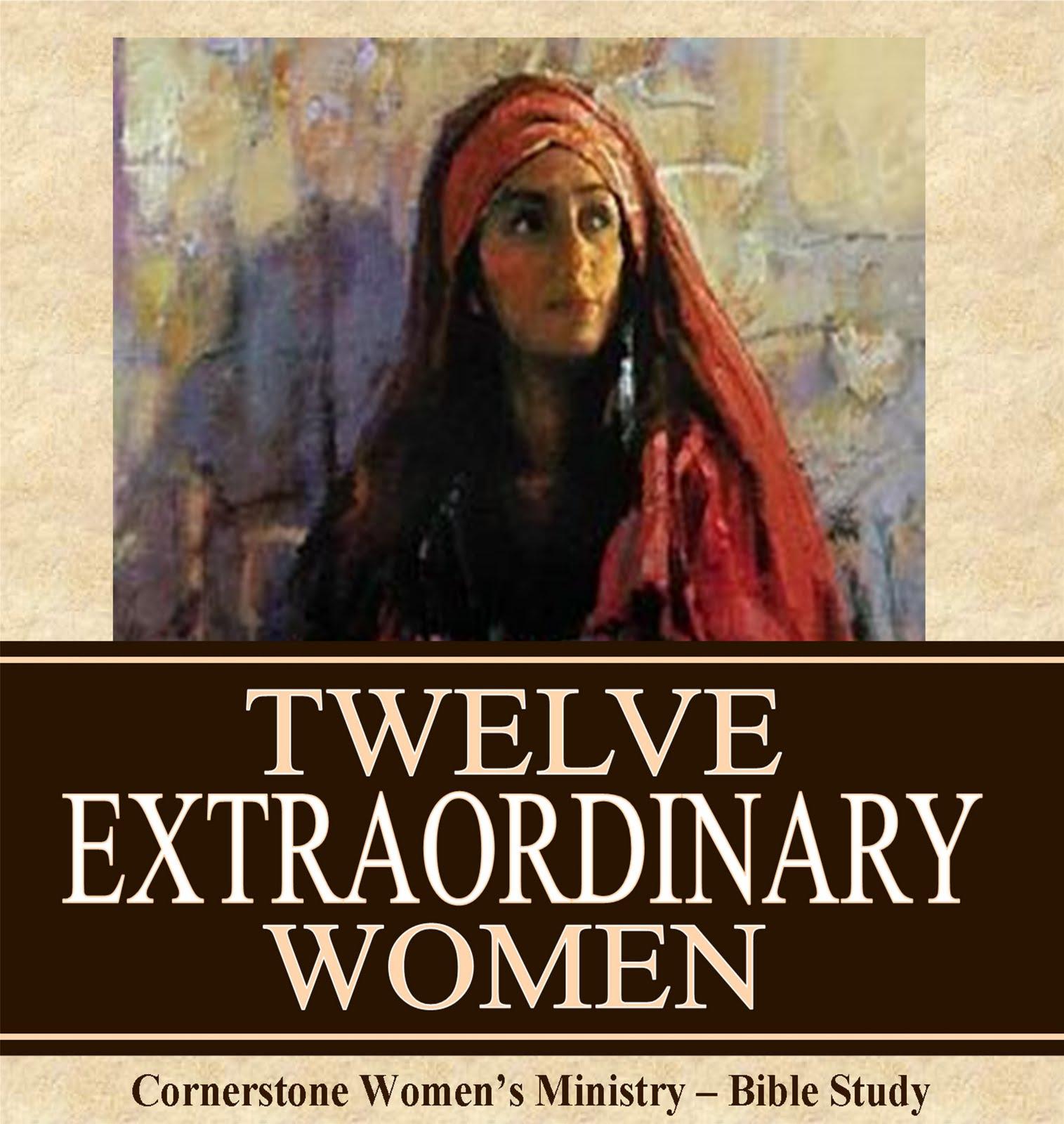 Cornerstone Women S Ministry 12 Extraordinary Women Bible