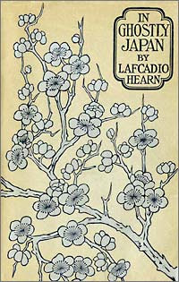 Lafcadio Hearn, In Ghostly Japan (Little, Brown and Company, 1899, copertina)