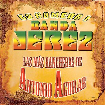 La Numero 1 Banda Jerez - Las Mas Rancheras De Antonio Aguilar (2005)