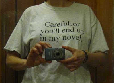 T-shirt that reads Careful, you'll end up in my novel