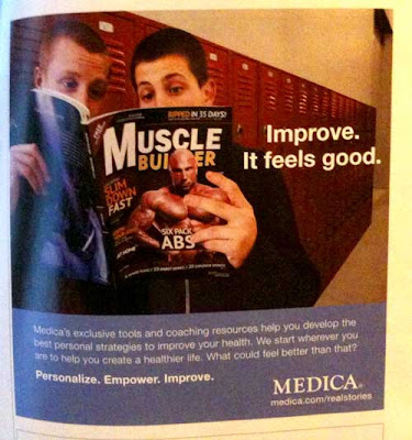 Medica ad with large photo of two teen boys looking at an exaggerated body-building magazine. Headline: Improve. It Feels Good.