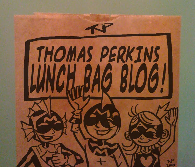 Thomas Perkins' Lunch Bag Blog!