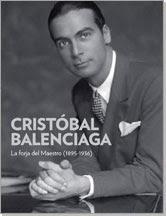 """LIBRO RECOMENDADO: """"Cristobal Balenciaga: La Forja Del Maestro (1895-1936)"""" por Miren Arzalluz."""