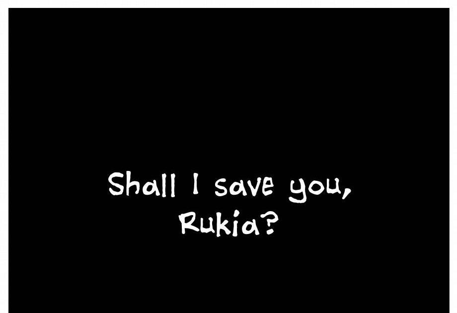 Shall i save you rukia