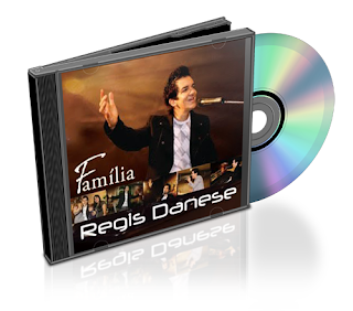 Top Musicas Cds: CD Regis Danese Familia (2010)