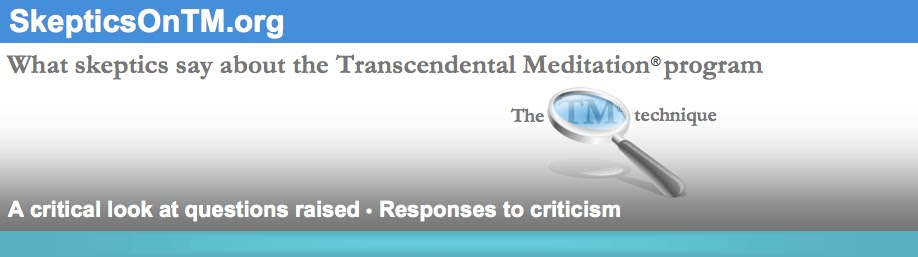Skeptics on the Transcendental Meditation technique • Criticism • Reviews • Responses to Skepticism