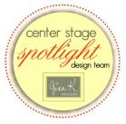 I'm honored to be on August Centerstage Spotlight Design Team