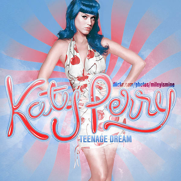 "Katy Perry ""Teenage Dream"" Lyrics 