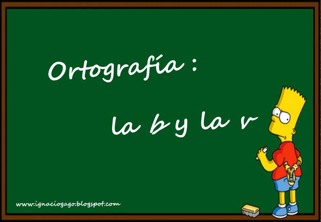 Reglas gramaticales reglas ortograficas uso de la b y v for La b b