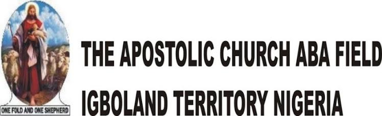 THE APOSTOLIC CHURCH ABA FIELD IGBOLAND TERRITORY NIGERIA: Rules of