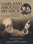 Garland Around My Neck - The Story of Puran Singh of Pingalwara