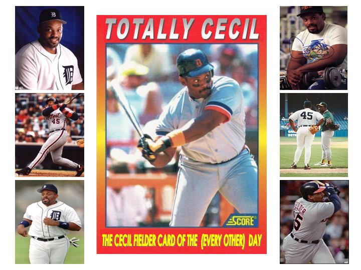 Totally Cecil - The Cecil Fielder Card of the (Every Other) Day