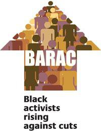 Black Activists Rising Against Cuts. (BARAC)