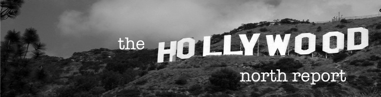 the hollywood north report