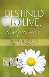 """Destined To Live, Despite Me"" by Yolanda Shanks"