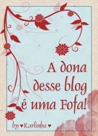 Selo blog da fofa (eu!!!)