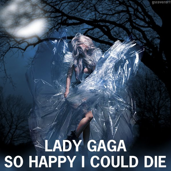 Lady+GaGa+-+So+Happy+I+Could+Die.jpg
