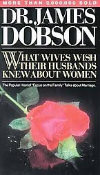 Dobson What wives wish husbands knew about women