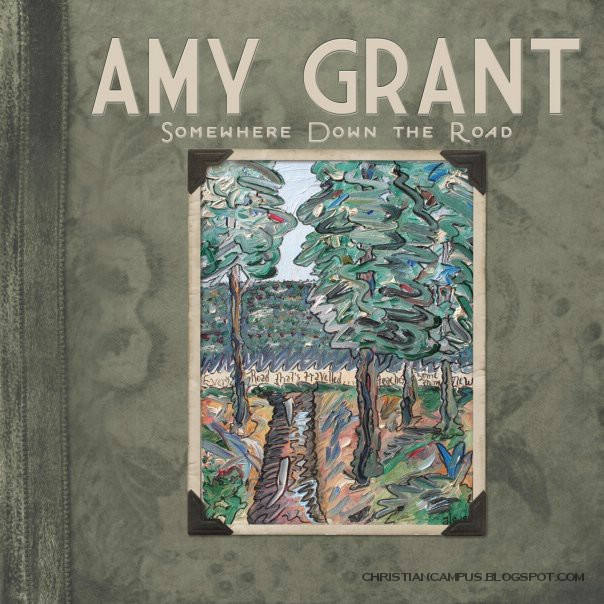 Amy Grant - Somewhere Down the road 2010 English christian songs download