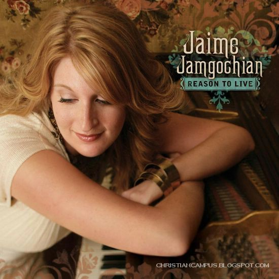 Jaime Jamgochian - Reason to live 2010 English Christian Album download