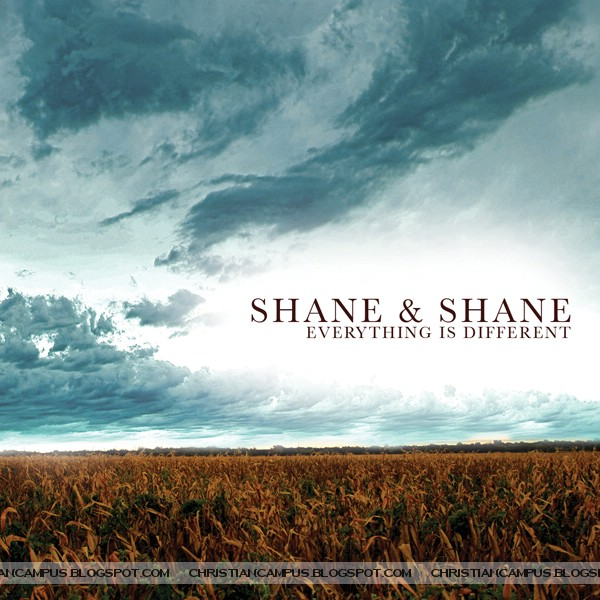 Shane & Shane – Everything Is Different