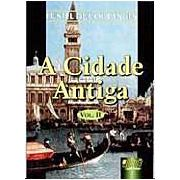 A Cidade Antiga | Fustel de Coulanges