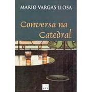 Conversa na Catedral | Mario Vargas Llosa