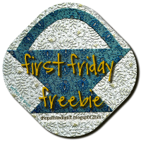 FIRST FRIDAY FREEBIES - FFF