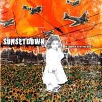 Sunsetdown - Don't Reamain In Better Days (2007)