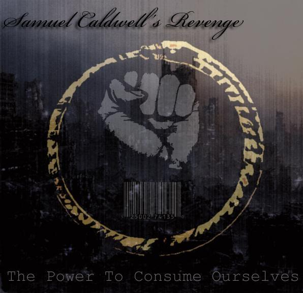 Samuel Caldwell's Revenge - The Power to Consume Ourselves (2009)