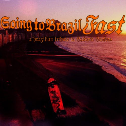 VA - Going To Brazil... Fast! - A Brazilian Tribute to Satanic Surfers (2010)